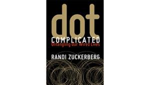 Dot Complicated Randi Zuckerberg Elixirliving.com